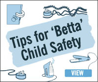 Top Tips For Betta Child Safety in the Home
